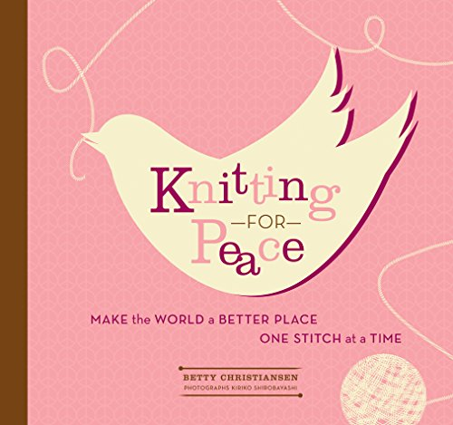 Knitting for Peace: Make the World a Better Place One Stitch at a Time cover