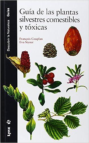 Guía de las plantas silvestres comestibles y tóxicas.