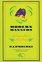 Modern Manners: An Etiquette Book for Rude People (O'Rourke, P. J.)