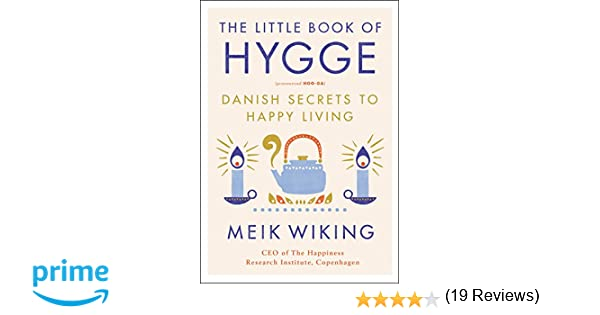 LITTLE BOOK OF HYGGE THE (Happiness Institute): Amazon.es: MEIK WIKING: Libros en idiomas extranjeros