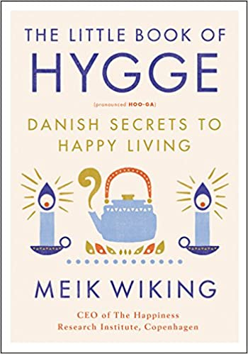 The Little Book Of Hygge Danish Secrets To Happy Living The