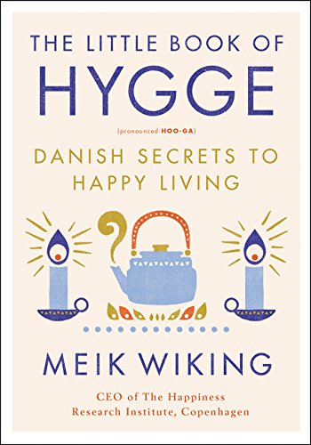 The Little Book of Hygge: Danish Secrets to Happy Living (The Happiness Institute Series) Cup Christmas Tea Book