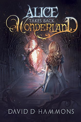 Alice Takes Back Wonderland by [Hammons, David D.]