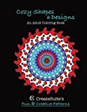 Cozy Shapes & Designs   An Adult Coloring Book: CreateSuite's Fun & Creative Patterns