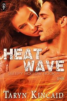 Heat Wave (Sleepy Hollow Book 4) by [Kincaid, Taryn]