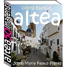 Costa Blanca: Altea (50 imagens) (Portuguese Edition)