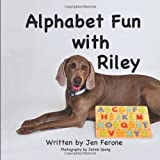 Alphabet Fun with Riley, Jen Ferone, 1463709404