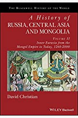 A History of Russia, Central Asia and Mongolia, Volume II: Inner Eurasia from the Mongol Empire to Today, 1260 - 2000 (Blackwell History of the World) (English Edition) eBook Kindle