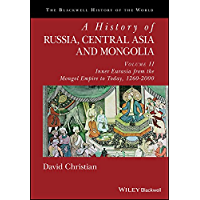 A History of Russia, Central Asia and Mongolia, Volume II: Inner Eurasia from the Mongol Empire to Today, 1260 - 2000 (Blackwell History of the World)