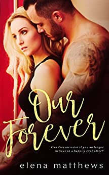 Our Forever by [Matthews, Elena]