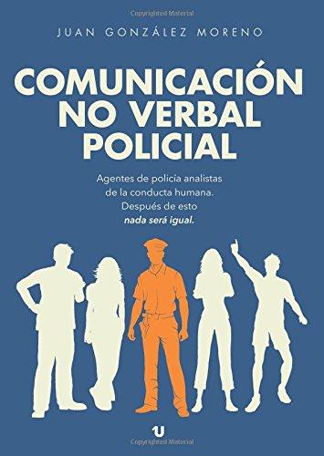 Comunicacion no verbal policial (Spanish Edition) [Juan Gonzalez Moreno] (Tapa Blanda)