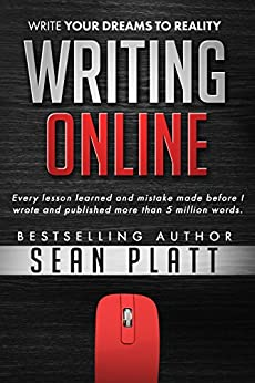Writing Online: Write Your Dreams to Reality by [Platt, Sean]