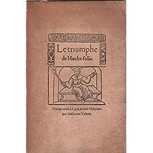 Le triumphe de haute folie / reproduction d'un poème lyonnais du XVI° siècle ornée de figures surbois et accompagnée d'une introduction et d'un glossaire