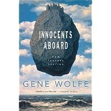 Innocents Aboard by Gene Wolfe (2004-06-25)