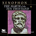 The March of the Ten Thousand Audiobook by  Xenophon Narrated by Charlton Griffin