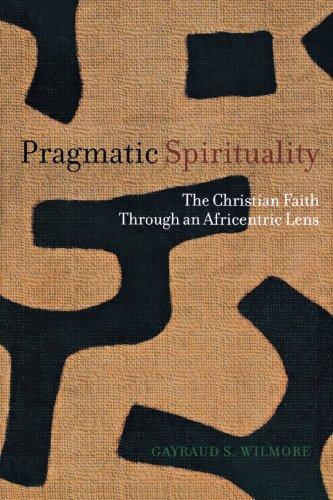 Pragmatic Spirituality: The Christian Faith Through An Africentric Lens