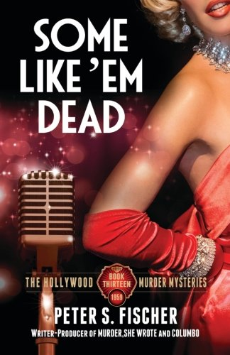Download Some Like Em Dead (The Hollywood Murder Mysteries) (Volume 13) PDF