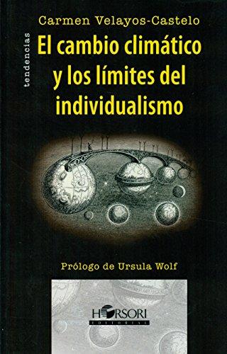 Descargar Libro El Cambio Climatico Y Los Limites Del Individualismo Carmen Velayos-castelo