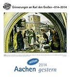 Aachen gestern 2014: Aachen in alten Ansichten, mit 4 Ansichtskarten als Gruß- oder Sammelkarten