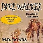 Doke Walker: A Western Short | M.D. Roads