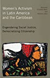 img - for Women's Activism in Latin America and the Caribbean: Engendering Social Justice, Democratizing Citizenship book / textbook / text book