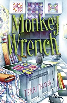 Monkey Wrench (A Quilting Mystery) by [Thayer, Terri]