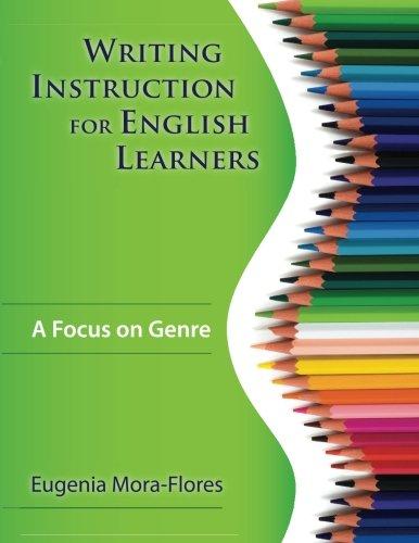 - Writing Instruction for English Learners: A Focus on Genre