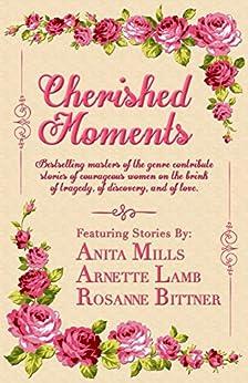 Cherished Moments by [Mills, Anita, Lamb, Arnette, Bittner, Rosanne]