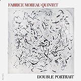 Fabrice Moreau Quintet: Double Portrait
