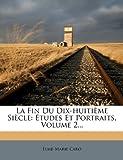 La Fin du Dix-Huitième Siècle, Elme Marie Caro, 1271070618
