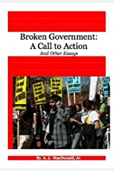 Broken Government: A Call to Action Kindle Edition