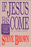 If Jesus Has Come, Steve Brown, 0801010322