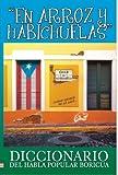 En Arroz Y Habichuelas: Diccionario del Habla Popular Boricua (Spanish Edition)