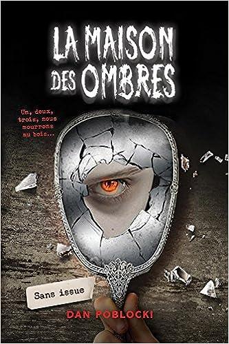 Amazon.fr - La Maison Des Ombres: N? 9 - Sans Issue - Poblocki