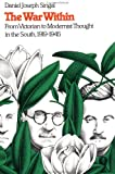 The War Within : From Victorian to Modernist Thought in the South, 1919-1945, Singal, Daniel J., 0807815055