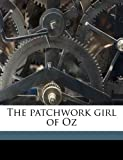 The Patchwork Girl of Oz, L. Frank Baum and John R. ill Neill, 117153146X