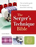The Serger's Technique Bible: The Complete Guide to
