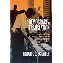 Democracy in Translation: Understanding Politics in an Unfamiliar Culture