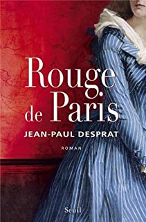 Rouge de Paris, 1789-1794, Desprat, Jean-Paul