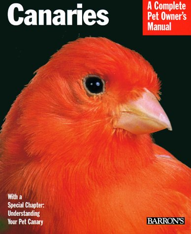 Birds Canary Pet (Canaries (Barron's Complete Pet Owner's Manuals))