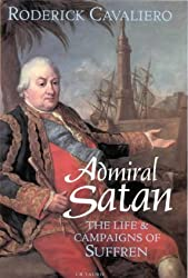 Admiral Satan: The Life and Campaigns of Suffren