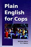 Plain English for Cops, Meier, Nicholas and Adams, R. J., 0890898464