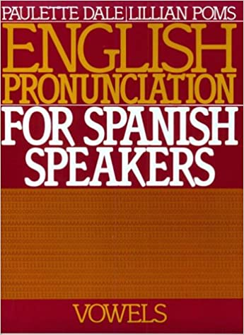 English Pronunciation for Spanish Speakers: Vowels: Paulette