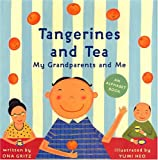 Tangerines and Tea, My Grandparents and Me, Ona Gritz, 0810958716