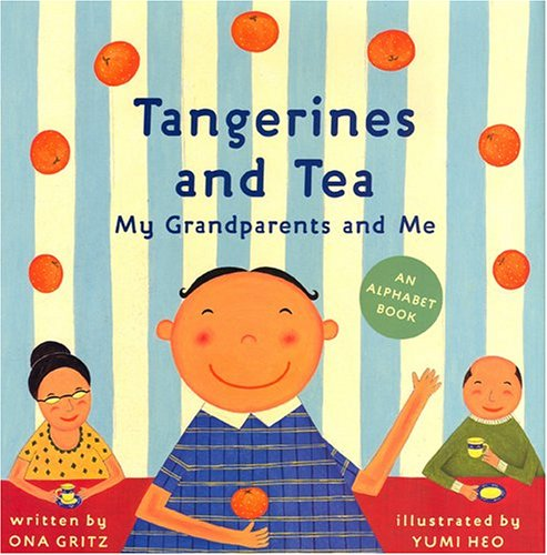 Tangerines and Tea, My Grandparents and Me: An Alphabet Book PDF