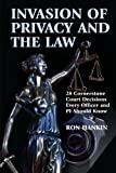 Invasion of Privacy and the Law : 28 Cornerstone Court Decisions Every Officer and PI Should Know, Hankin, Ron, 1608850595