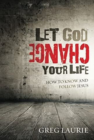 Let God Change Your Life: How to Know and Follow Jesus (Cook For Your Life)