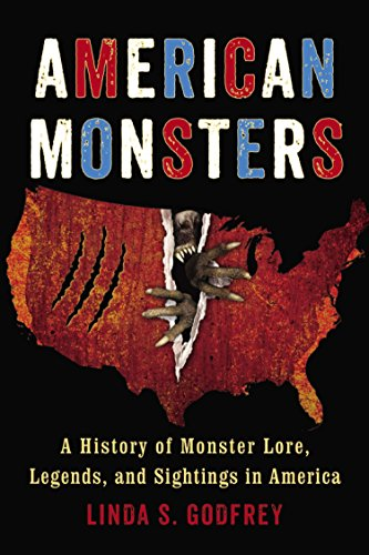 American Monsters: A History of Monster Lore, Legends, and Sightings in America -