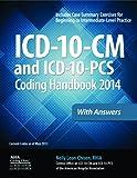 ICD-10-CM and ICD-10-PCS Coding Handbook, 2014 ed., with Answers (ICD-10- CM Coding Handbook W/Answers)