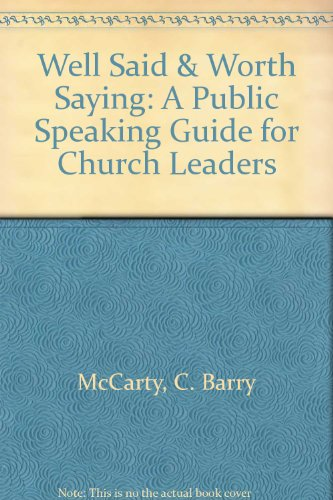 Well Said & Worth Saying: A Public Speaking Guide for Church Leaders